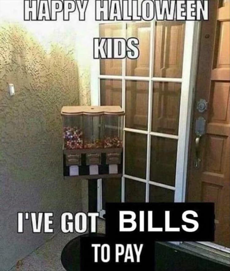 Name:  Halloween gumballs when-you-got-bills-to-pay.jpg Views: 33 Size:  81.3 KB
